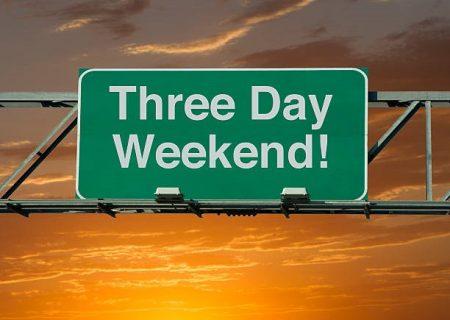 کسی آخر هفته سه روزه نمی خواهد؟