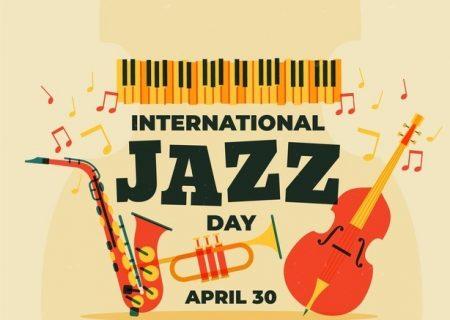 ۳۰آوریل روز جهانی موسیقی جاز